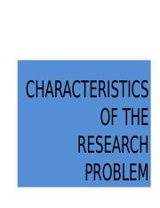CHARACTERISTICS-OF-THE-RESEARCH-PROBLEM.pptx