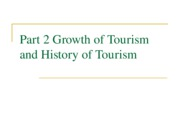 TDM 205 Part 2 Growth of Tourism and History No Photos