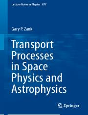LNP0877 Gary P. Zank (auth.) - Transport Processes in Space Physics and Astrophysics (Springer-Verla