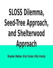 SLOSS Dilemma, Seed-Tree Approach, and Shelterwood Approach