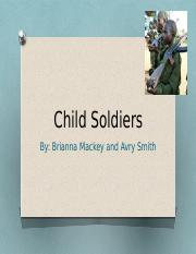 Child Soldier Powerpoint- Brianna Mackey & Avry Smith.pptx
