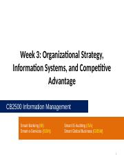 CB2500 - Week03 - Organizational Stratgegy, Information Systems, and Competitive Advantage