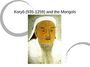Chapter 13 Koryo and the Mongols lecture slideshow
