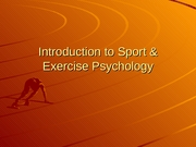 Lecture_3-_Intro_to_Sport_&_Exercise_Psychology