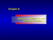 Chapter 08 - Electron Configuration and Chemical Periodicit