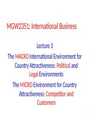MGW2351 Lecture 3_The International Environment for Country Attractiveness.pptx