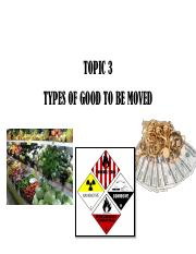 TOPIC 3 TYPES OF GOOD TO BE MOVED