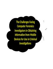 The Challenges Facing Computer Forensics Investigators in Obtaining Information from Mobile Devices