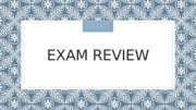 Exam Review.pptx