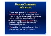 Incomplete Games Notes