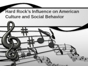 hum 176 week 5 Hard Rock's Influence on American Culture and Social