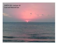 EARTH-101-Lecture10-Coal-NG-Fracking-Sequestration.pdf