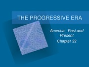 Ch22 The Progressive Era