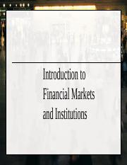 week 1 - Introduction to financial markets and institutions.pptx