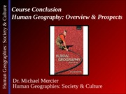 Lecture 23 - Conclusion - Human Geography-Overview & Prospects