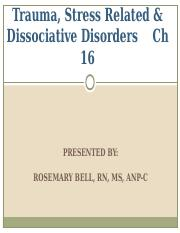 Ch 16 Trauma, Stressor-Related & Dissociative Disorders2014.ppt