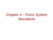 PE2113-Chapter 4 - Force System Resultants