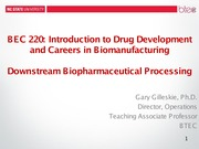 BEC 220 Spring 2015 Lecture 7 Downstream Biopharmaceutical Processing (Dr. Gary Gilleskie)