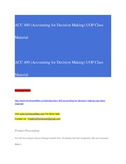 ACC 400 (Accounting for Decision Making) UOP Class Material