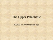 The Upper Paleolithic