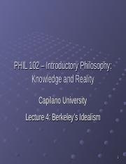 PHIL 102 Lecture 4 - Berkeleys Idealism.ppt