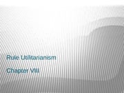 Chapter VIII Rule Utilitarianism-1