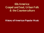Nov 3 60s America Gospel, Soul, and Folk-3