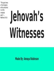 Jehovah's Witnesses: Amaya Robinson.pptx