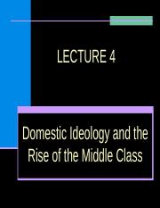 LECTURE 4, DOMESTIC IDEOLOGY AND RISE OF MIDDLE CLASS.ppt