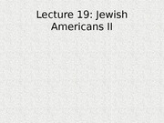 Lecture 19 - Jewish Americans II