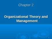 Class 2 - Organizational Theory and Mgmt (ch 2)