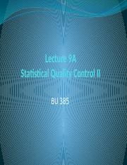 Lecture 385 - 9A Statistical Quality Control II.pptx