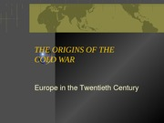 COURSE, EUROPE IN THE TWENTIETH CENTURY, LECTURE 17, ORIGINS OF THE COLD WAR (1)