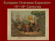 Powerpoint, HIST 104, Class 3 European Overseas Expansion, Thurs Sept 1 2011