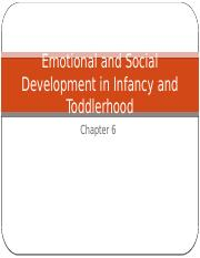 Chapter 6 Social and Emotional Development Infancy and Toddlerhood.pptx