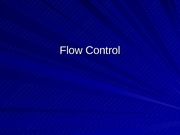 Lecture 19 - Flow Control