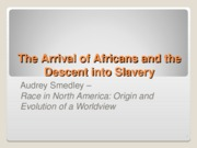 The Arrival of Africans and the Descent into