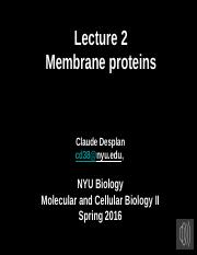 Lecture 2 MCB II CD Membrane proteins 2016 + SOUND (1).pptx