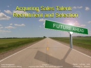 Chapter 5. Acquiring Sales Talent:  Recruitment and Selection