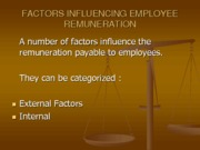 FACTORS INFLUENCING EMPLOYEE REMUNERATION (Presentation)