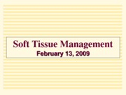 Soft Tissue Management 2-2009