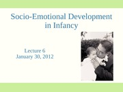 Lecture 6 - Infant socioemotional development 2012 OUTLINE