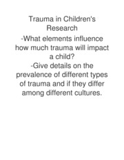 Trauma in Children's Research What elements influence how much trauma will impact a child Give detai