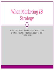 When Marketing IS Strategy