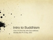 Intro to Buddhism - Lec 16 - 18