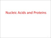 IntroBio-11- Nucleic acids and proteins