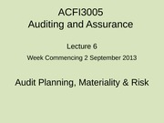 2013 ACFI3005 Lec6 Audit Planning, Materiality & Risk