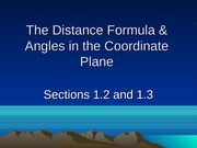 1.2-1.3 The Distance Formula and Angles in the Coordinate