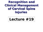 Lecture 19 - Recognition and Clinical Management of Cervical Spine Injuries