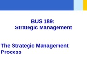 PPT FILE - Chapter 02 - Strategic Management Process - student